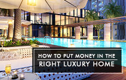 How to put money in the right luxury home SMALL